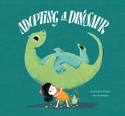 Adopting a Dinosaur - Andres, Jose Carlos