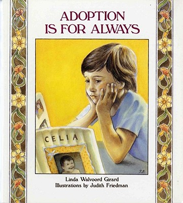 Adoption Is for Always - Girard, Linda Walvoord, and Walvoord, Linda, and Levine, Abby (Editor)