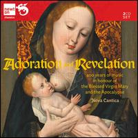 Adoration and Revelation - Bronislawa Falinska (vocals); Elisabetta Tiso (vocals); Nova Cantica; Ranieri Paluselli (percussion);...
