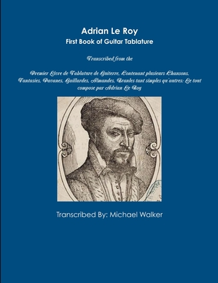 Adrian Le Roy First Book of Guitar Tablature - Walker, Michael