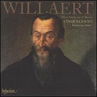 Adrian Willaert: Missa Mente tota; Motets - Cinquecento