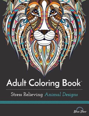 Adult Coloring Book: Stress Relieving Animal Designs -