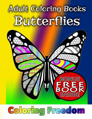 Adult Coloring Books: Butterflies - Freedom, Coloring