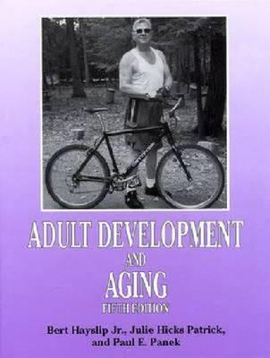 Adult Development and Aging - Hayslip, Bert, Jr., PH.D.
