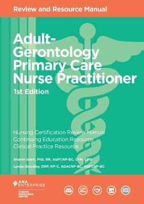 Adult-Gerontology Primary Care Nurse Practitioner Review and Resource Manual - Nursing Knowledge Center, and Stoodley, Lynda, and Stark, Sharon W