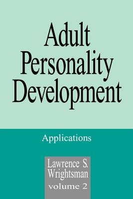 Adult Personality Development: Volume 2: Applications - Wrightsman, Lawrence S