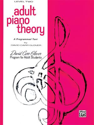 Adult Piano Theory: Level 2 (a Programmed Text) - Glover, David Carr