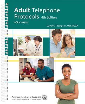 Adult Telephone Protocols: Office Version - Thompson, David A, MD, Facep