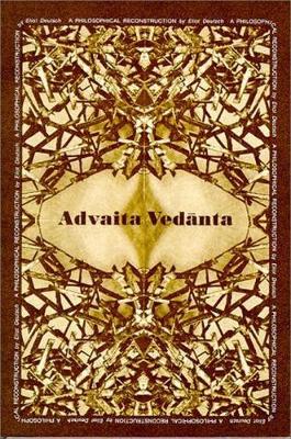 Advaita Vedanta a Philosophical Reconstruction - Deutsch, Eliot