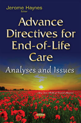 Advance Directives for End-of-Life Care: Analyses & Issues - Haynes, Jerome (Editor)