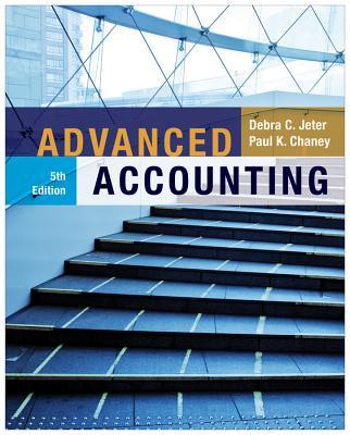 Advanced Accounting - Jeter, Debra C., and Chaney, Paul K.