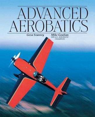 Advanced Aerobatics - Szurovy, Geza
