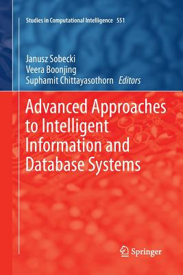 Advanced Approaches to Intelligent Information and Database Systems - Sobecki, Janusz (Editor), and Boonjing, Veera (Editor), and Chittayasothorn, Suphamit (Editor)