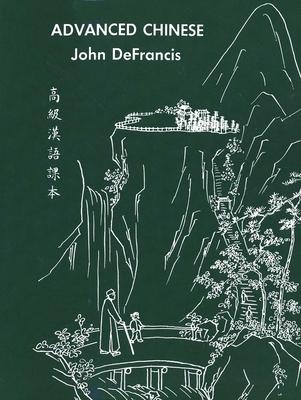 Advanced Chinese - DeFrancis, John