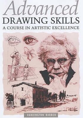 Advanced Drawing Skills: A Course in Artistic Excellence - Barber, Barrington
