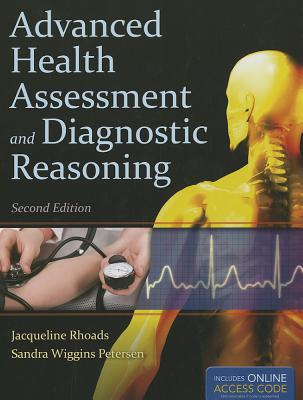 Advanced Health Assessment and Diagnostic Reasoning - Rhoads, Jacqueline, PhD, and Petersen, Sandra Wiggins