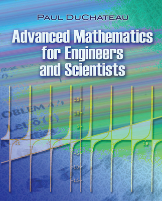 Advanced Mathematics for Engineers and Scientists - DuChateau, Paul