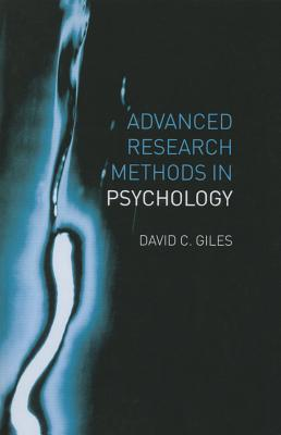 Advanced Research Methods in Psychology - Giles, David