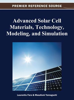 Advanced Solar Cell Materials, Technology, Modeling, and Simulation - Fara, Laurentiu
