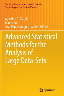 Advanced Statistical Methods for the Analysis of Large Data-Sets - Di Ciaccio, Agostino (Editor), and Coli, Mauro (Editor), and Angulo Ibanez, Jose Miguel (Editor)