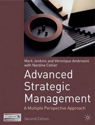 Advanced Strategic Management: A Multi-Perspective Approach - Jenkins, Mark