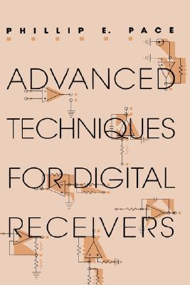 Advanced Techniques for Digital Receivers - Pace, Phillip E