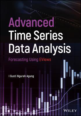 Advanced Time Series Data Analysis: Forecasting Using EViews - Agung, I. Gusti Ngurah
