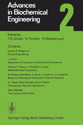 Advances in Biochemical Engineering 2 - Ghose, T K, and Fiechter, A, and Blakebrough, N