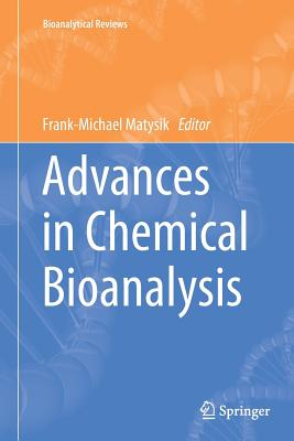 Advances in Chemical Bioanalysis - Matysik, Frank-Michael (Editor)