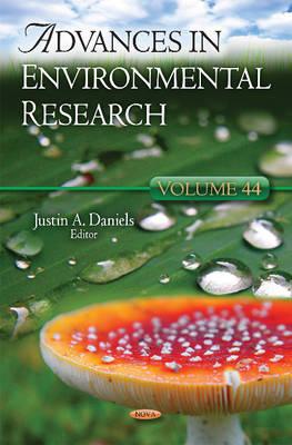 Advances in Environmental Research: Volume 44 - Daniels, Justin A. (Editor)