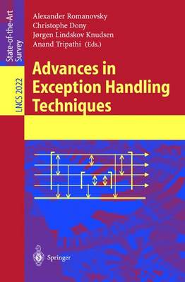 Advances in Exception Handling Techniques - Romanovsky, Alexander (Editor), and Dony, Christophe (Editor), and Lindskov Knudsen, Jorgen (Editor)
