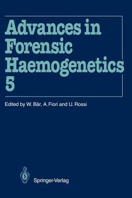 Advances in Forensic Haemogenetics: 15th Congress of the International Society for Forensic Haemogenetics (Internationale Gesellschaft Für Forensische Hämogenetik E.V.), Venezia, 13-15 October 1993 - Bar, Walter (Editor), and Fiori, Angelo (Editor), and Rossi, Umberto (Editor)