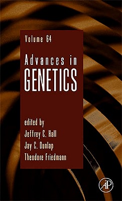 Advances in Genetics, Volume 64 - Hall, Jeffrey C