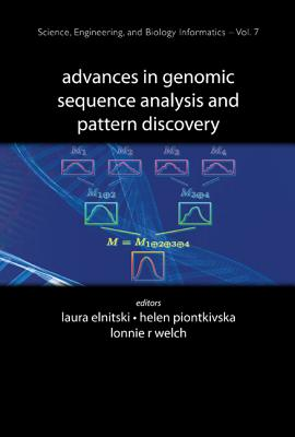 Advances in Genomic Sequence Analysis and Pattern Discovery - Elnitski, Laura (Editor), and Piontkivska, Helen (Editor), and Welch, Lonnie R (Editor)