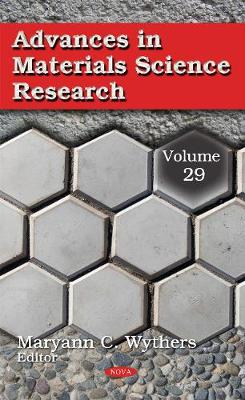 Advances in Materials Science Research: Volume 29 - Wythers, Maryann C. (Editor)