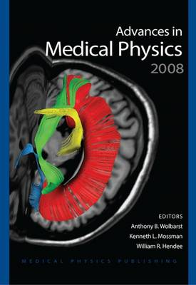 Advances in Medical Physics 2008 - Wolbarst, Anthony B Ed