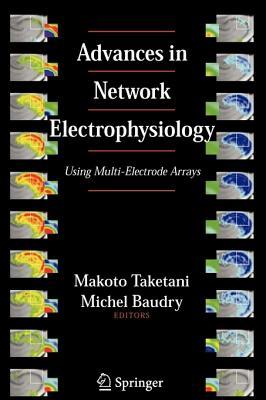 Advances in Network Electrophysiology: Using Multi-Electrode Arrays - Taketani, Makoto (Editor)