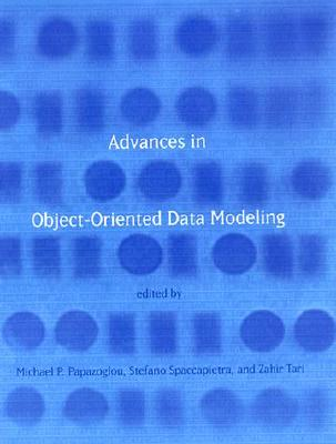 Advances in Object-Oriented Data Modeling - Papazoglou, Michael P (Editor)