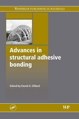 Advances in Structural Adhesive Bonding - Dillard, David A. (Editor)