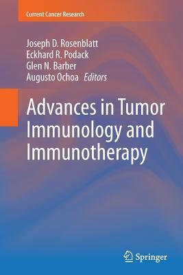 Advances in Tumor Immunology and Immunotherapy - Rosenblatt, Joseph D (Editor)