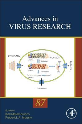 Advances in Virus Research, 87 - Maramorosch, Karl (Editor), and Murphy, Frederick A (Editor)