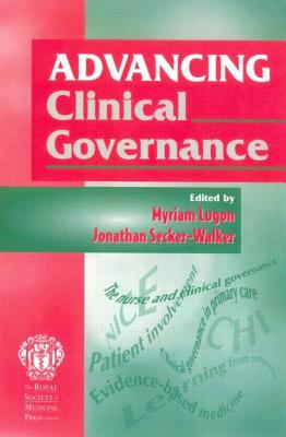 Advancing Clinical Governance - Lugon, Myriam, and Secker-Walker, Jonathan, and Lugon Lugon, Myriam Secker-Walker