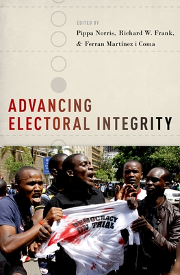 Advancing Electoral Integrity - Norris, Pippa (Editor)