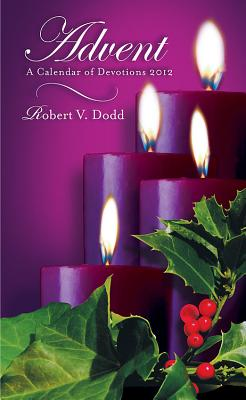 Advent: A Calendar of Devotions - Dodd, Robert V