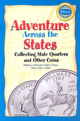 Adventure Across the States: Collecting State Quarters and Other Coins - Whitman Publishing (Editor)