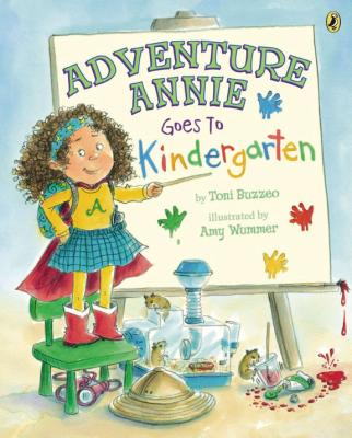 Adventure Annie Goes to Kindergarten - Buzzeo, Toni