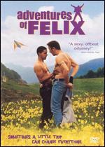 Adventures of Felix - Jacques Martineau; Olivier Ducastel