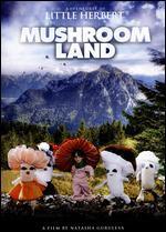 Adventures of Little Herbert in Mushroomland - Natasha Guruleva