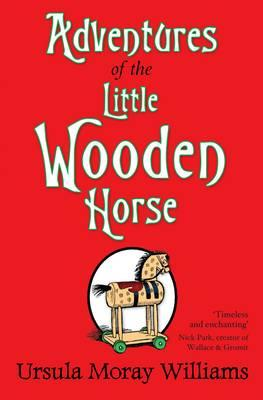 Adventures of the Little Wooden Horse - Williams, Ursula Moray
