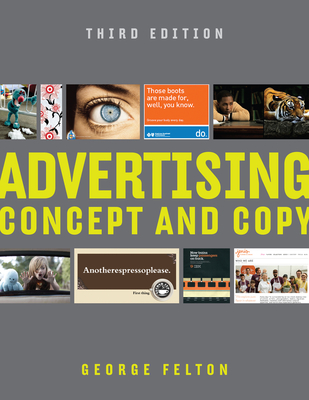 Advertising: Concept and Copy - Felton, George